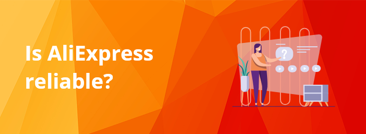 Is AliExpress reliable - DSers